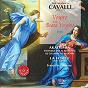 Album Cavalli : vespro della beata vergine (1656) de Bruno Boterf / Akadêmia / Françoise Lasserre / Catherine Greuillet / Marie-Claude Vallin...