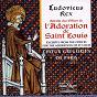 Album Ludovicus rex : l'adoration de saint-louis de Chœur Grégorien de Paris / Jean-Noël Haddad