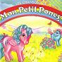 Compilation Les chansons de mon petit poney avec Bernard Minet / Sandrine Vanoni, Stéphanie Barre / Charlotte