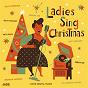 Compilation Ladies sing christmas avec Patti Page / Ella Fitzgerald / Brenda Lee / Billie Holiday / Mahalia Jackson...