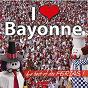 Compilation I love bayonne (le best-of des férias!) avec Alaiak / Chorale des Enfants de Bayonne / Chorale Goldoroak / Chorale des Associations Bayonnaises / Zumbanda...