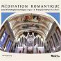 Album Méditation romantique de Gabriel Pierné / Jean-Christophe Aurnague / François Meyer / Reinhold Glière / Alexandre Guilmant...