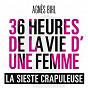 Album La sieste crapuleuse (36h de la vie d'une femme) de Agnès Bihl