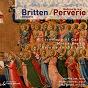 Album Benjamin britten: a ceremony of carols, missa brevis & rejoice in the lamb de Gilles Gérard / Maîtrise de la Perverie / Jung Wha Lee / Michel Bourcier / Lord Benjamin Britten
