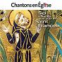 Compilation Chantons en église: 50 chants pour prier avec saint françois avec André Gouzes / Le Jeune Ch?ur Liturgique / Sarah Kim / Fabienne Martet / François d'Assise...