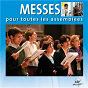 Compilation Messes pour toutes les assemblées avec Laurent Grzybowski / Hugues Fantino / Patrick Richard / Chœur de L Ecole Sainte Anne de Thorigne / Marie Louise Valentin...