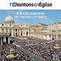 Compilation Chantons en église - ordinaires de messe en latin avec Jacques Berthier / Chœur Adf / Jo Akepsimas / Anonyme / Michel Duvet...