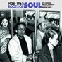 Compilation Roots of Soul 1928-1962 avec Shirley Raymond / Blind Willie Johnson / The Reverend Benny Campbell / The Golden Gate Jubilee Quartet / Louis Jordan...