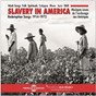 Compilation Slavery in america - redemption songs 1914-1972 (musiques issues de l'esclavage aux amériques) avec 22 / Group of Lulua Men / Maboudana & Badolo / Oscar Brown JR. / Max Roach, Abbey Lincoln...