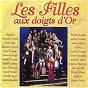 Compilation Les filles aux doigts d'or avec Bénédicte Grimal / Les Filles Aux Doigts D Or / Domi Emorine / J Sandra / Stéphanie Méthot...