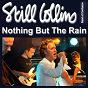 Album Nothing but the rain de Still Collins