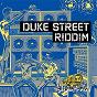 Album Duke street riddim de Pliers / Tony Curtis / Chaka Demus / Lukie D