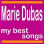 Album My best songs - marie dubas de Marie Dubas