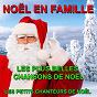 Album Noël en famille : les plus belles chansons de noël de Les Petits Chanteurs de Noël