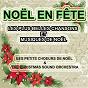 Album Noël en fête : les plus belles chansons et musiques de noël de Les Petits Chanteurs de Noël, the Christmas Sound Orchestra