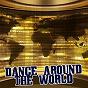 Compilation Dance around the world avec DJ Stella / Mr Vasovski / DJ Fist / Milan Draw / O Display...