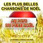 Album Au pays du père noël : les plus belles chansons de noël de La Grande Chorale de Noël