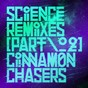 Album Science remixes, vol. 2 de Cinnamon Chasers