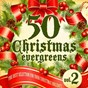 Compilation 50 christmas evergreens, vol. 2 (the best selection for your christmas holiday) avec Cheryl Porter / Mitch Miller / The Sing Along Gang / Ella Fitzgerald / Nat King Cole...