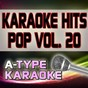 Album A-type karaoke pop hits, vol. 20 (karaoke version) de A-Type Karaoke