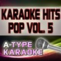 Album A-type karaoke pop hits, vol. 5 (karaoke version) de A-Type Karaoke