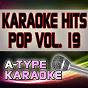 Album A-type karaoke pop hits, vol. 19 (karaoke version) de A-Type Karaoke