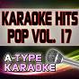 Album A-type karaoke pop hits, vol. 17 (karaoke version) de A-Type Karaoke