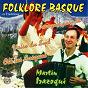 Album Folklore basque et traditions de Martin Irazoqui
