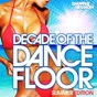 Compilation Decade of the dancefloor, summer edition avec Soley Dancefloor / Avicii / David Vendetta / Rlp, Barbara Tucker / Dab & Sissa...