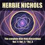 Album Herbie nichols: the complete blue note recordings, vol. 1, vol. 2, vol. 3 de Herbie Nichols