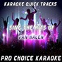Album Karaoke quick tracks : sing the hits of van halen (karaoke version) (originally performed by van halen) de Pro Choice Karaoke
