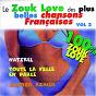 Album Le zouk love des plus belles chansons francaises (vol. 2 - 100% zouk love) de Zouk Love