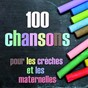 Compilation 100 chansons pour les crèches et les maternelles avec Le Monde d'hugo / Les Galopins / Bruno Ribera / Universal Sound Machine