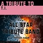 Album A tribute to T.I. (karaoke version) de All Star Tribute Band