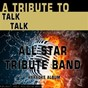 Album A tribute to talk talk (karaoke version) de All Star Tribute Band