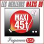 Compilation Maxis 80 : programme 8/25 (les meilleurs maxi 45t des années 80) avec Ann C. Sheridan / Karen Cheryl / Les Calamités / Monte Kristo / Quai des Brumes...