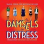 Compilation Damsels in distress (whit stillman's original motion picture soundtrack) avec Hal Ketchum / Adam Schlesinger / Mark Suozzo / Jeff Young, the World Sambola Chorus / The Cast of Damsels In Distress...