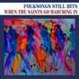 Compilation Folksongs still hits (when the saints go marching in) avec June Carter / Bill & Belle Reed / Woody Guthrie / Burl Ives / Pete Seeger...