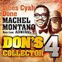 Album Vibes cyah done (remix) (feat. admiral t) (don's collector, vol. 4) de Machel Montano