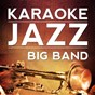Album Kissing a fool (version version) (originally performed by michael bublé) de Karaoke Jazz Big Band