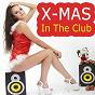 Compilation Xmas in the club (annual christmas house party hits) avec Beachsurfer Reloaded / Soundbluntz / Hookmaster / Miami Club Machine / Latin House Mafia...