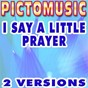 Album I say a little prayer (karaoke version) (originally performed by aretha franklin) de Pictomusic