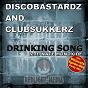 Album Drinking song (feat. nate monoxide) (drinking party edition) de Discobastardz / Clubsukkerz