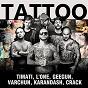 Album Tattoo (feat. l'one, geegun, varchun, karandash, crack) de Timati