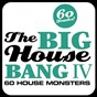 Compilation The big house bang!, vol. 4 (60 house monsters) avec Téo Moss / Eva Pacifico / Teddy Richards / Tony Roiale / Tonino From Mar...