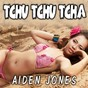 Album Tchu Tchu Tcha de Aiden Jones