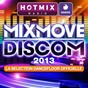 Compilation Hotmixradio dance: mixmove 2013 (la selection dancefloor officielle) avec Jeremy de Koste / Antoine Clamaran / Cutee B. / Chris Kaeser / Jay Style...