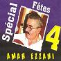 Album Spécial fêtes 4 (1h) de Amar Ezzahi