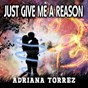 Album Just give me a reason de Adrianna Torrez