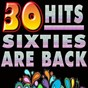 """Compilation 30 hits sixties are back (sixties hits) avec Lonnie Donnegan / Elvis Presley """"The King"""" / Chubby Checker / The Platters / Jody Reynolds..."""
